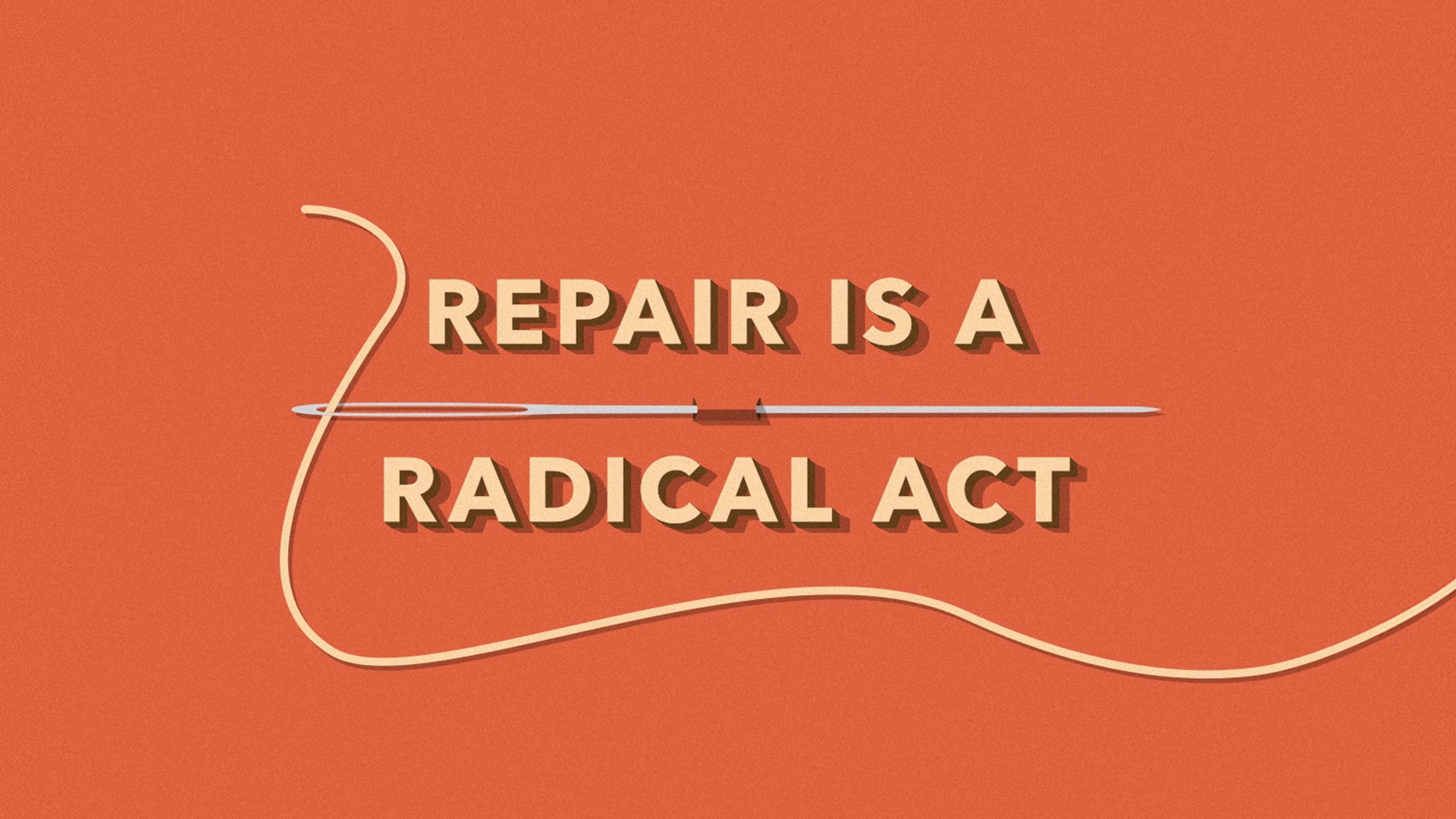 Repair is a radical act